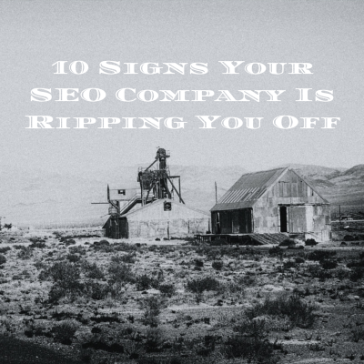 10 Signs Your SEO Company Is Ripping You Off